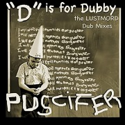 D Is For Dubby (The Lustmord Dub Mixes)