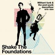 Shake The Foundations: Militant Funk & The Post-Punk Dancefloor 1978-1984