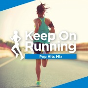 Keep On Running -Pop Hits Mix-