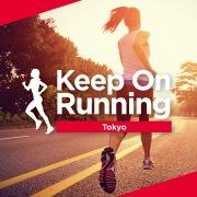 Keep On Running -Tokyo-