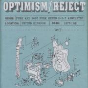 Optimism / Reject (UK D-I-Y Punk and Post-Punk 1977-1981)