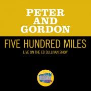 Five Hundred Miles (Live On The Ed Sullivan Show, November 15, 1964)