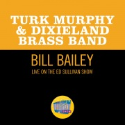 Bill Bailey (Live On The Ed Sullivan Show, September 26, 1965)