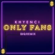 Only Fans (DJ Q Remix)