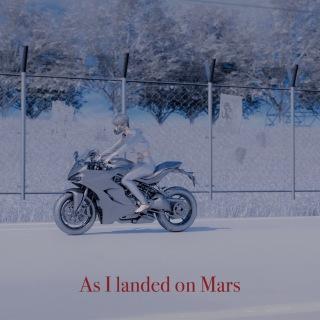 As I landed on Mars