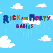 Rick and Morty Babies Theme