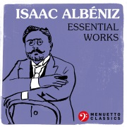 Isaac Albéniz: Essential Works