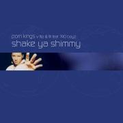 Shake Your Shimmy (Porn Kings Vs. Flip & Fill)