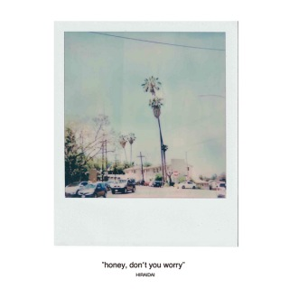 honey, don't you worry