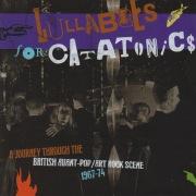 Lullabies For Catatonics: A Journey Through The British Avant-Pop/Art Rock Scene 1967-74