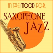 In the Mood for Saxophone Jazz