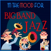In The Mood for Big Band Jazz