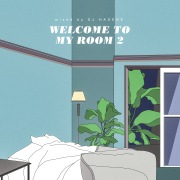 Welcome to my room 2 (mixed by DJ HASEBE)