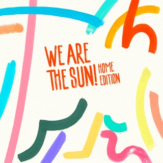 We Are the Sun! Home Edition