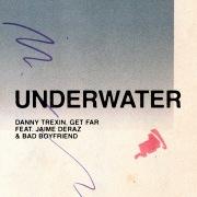 Underwater (feat. Jaime Deraz & Bad Boyfriend)