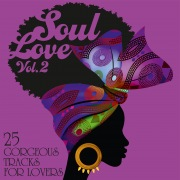 Soul Love: 25 Gorgeous Tracks for Lovers, Vol. 2