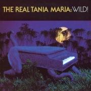 The Real Tania Maria: Wild!