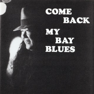 COME BACK MY BAY BLUES