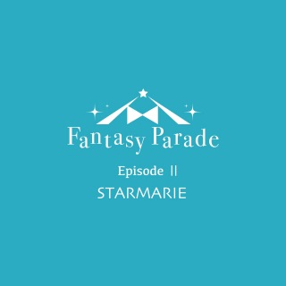 Fantasy Parade Episode Ⅱ