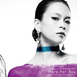 The Best of Yuki Koyanagi 2015 Here For You ~Universal Selection~