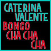 Bongo Cha Cha Cha (Italian Version) [2005 Remastered]