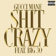 Shit Crazy (feat. BIG30)