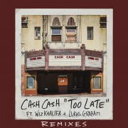Too Late (feat. Wiz Khalifa & Lukas Graham) [Riggi & Piros Remix]