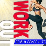 WORK OUT 60 min. DANCE HITS -FITNESS, RUNNING, GYM, TRAINING BGM-