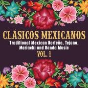 Clásicos Mexicanos: Traditional Mexican Norteño, Tejano, Mariachi and Banda Music, Vol. 1