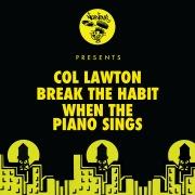 Break The Habit / When The Piano Sings