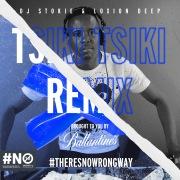 Tsiki Tsiki (DJ Stokie & Loxion Deep Remix)