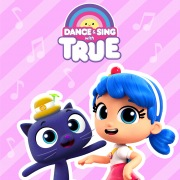 Dance and Sing with True