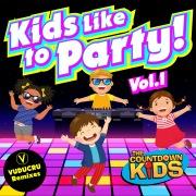 Kids Like to Party! Vol. 1 (Nursery Rhyme Dance Remixes)