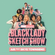 """Air (feat. Skye Townsend) [From """"A Black Lady Sketch Show""""]"""