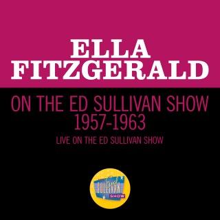 Ella Fitzgerald On The Ed Sullivan Show 1957-1963 (Live On The Ed Sullivan Show, 1957-1963)