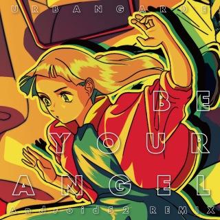 天使にしやがれ (Android52 remix)