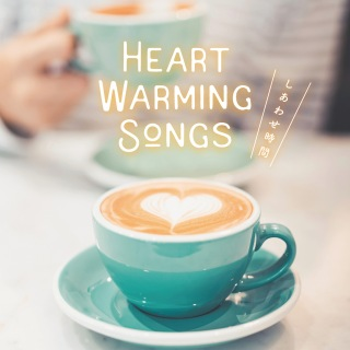 Heart Warming Songs -Happy Time-