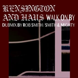 Walk On By (Dubmix by Rob Smith / Smith & Mighty)