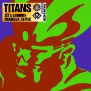 Titans (feat. Sia & Labrinth) [Imanbek Remix]