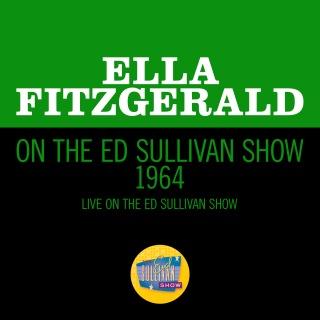 Ella Fitzgerald On The Ed Sullivan Show 1964 (Live On The Ed Sullivan Show, 1964)