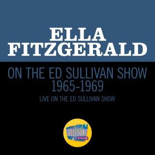 Ella Fitzgerald On The Ed Sullivan Show 1965-1969 (Medley/Live On The Ed Sullivan Show 1965-1969)