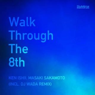 Walk Through The 8th (Incl. DJ Wada Remix)