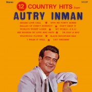 12 Country Hits From Autry Inman (2021 Remastered from the Original Alshire Tapes)