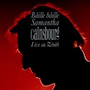 Bâille bâille Samantha (Live au Zénith / 1989)