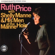 Ruth Price with Shelly Manne & His Men At The Manne-Hole (Reissue)