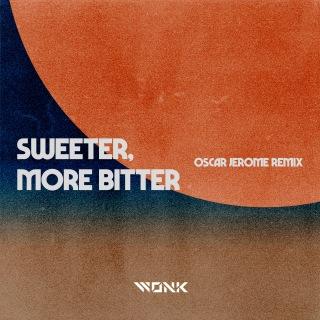 Sweeter, More Bitter (Oscar Jerome Remix)