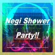 Negi Shower Party!!