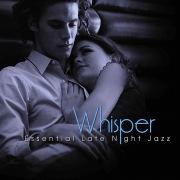 Whisper: Essential Late Night Jazz