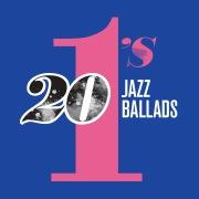 20 #1's: Jazz Ballads