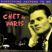 Chet In Paris: Everything Happens To Me - The Complete Barclay Recording Vol. 2